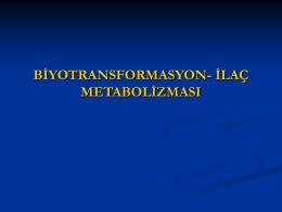BİYOTRANSFORMASYON- İLAÇ METABOLİZMASI