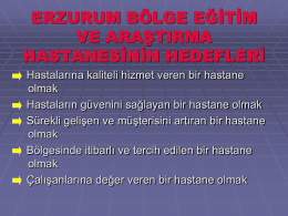 hasta memnuniyeti - Erzurum Bölge Eğitim ve Araştırma Hastanesi