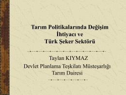 Tarım Politikalarında Değişim İhtiyacı ve Türk Şeker