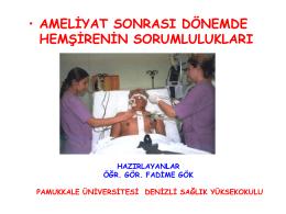 ameliyat öncesi, ameliyat ve ameliyat sonrası dönemlerde