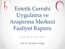 Estetik Cerrahi Uygulama ve Ara*t*rma Merkezi Faaliyet Raporu