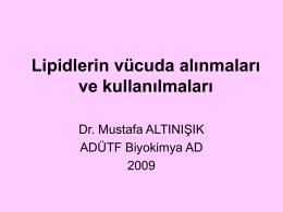 03 Lipidlerin vücuda alınmaları ve kullanılmaları