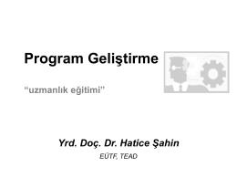 """20- Program Geliştirme""""Uzmanlık Eğitimi"""" (Dr. Hatice Şahin)"""