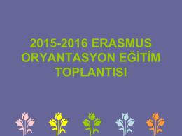 2014-2015 erasmus oryantasoyon eğitim toplantısı