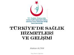 Türkiye`de Sağlık Hizmetleri ve Gelişimi