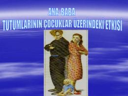 ANA-BABA TUTUMLARININ BİREYLER ÜZERİNDEKİ ETKİSİ