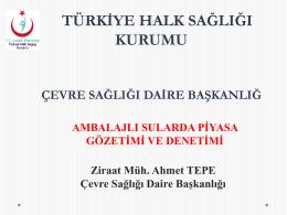 Ambalajlı Sularda Piyasa Gözetimi ve Denetimi, Zir. Müh. Ahmet Tepe