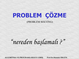 ALGORİTMA VE PROGRAMLAMAYA GİRİŞ Prof.Dr.Mustafa ERGÜN