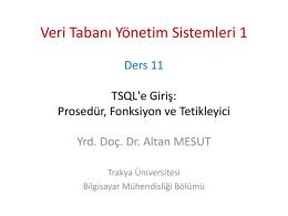 Ders 11 - TSQL, Prosedür, Fonksiyon ve Tetikleyici