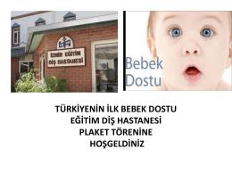 türkiyenin ilk bebek dostu eğitim diş hastanesi plaket törenine
