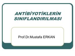 Antibiyotikler - Prof Dr. Mustafa Erkan