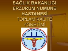 toplam kalite yönetimi - Erzurum Bölge Eğitim ve Araştırma Hastanesi
