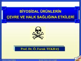 Biyosidal ürünlerin Çevre ve Halk Sağlığına Etkileri, Prof. Dr. Ö