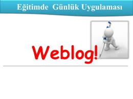 Eğitimde Bir Günlük Uygulaması : Weblog!