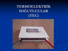 TERMOELEKTRİK SOĞUTUCULAR (TEC)