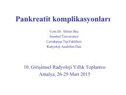 Pankreatit komplikasyonları Ahmet Baş 11,68 MB PPT