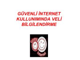 güvenli internet kullunımında veli bilgilendirme