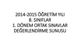 2014-2015 ö*ret*m yılı ı. dönem ortak sınavlar de*erlend*rme sunusu