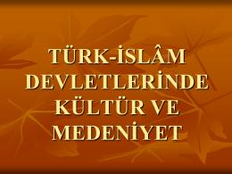 türk-islâm devletlerinde kültür ve medeniyet