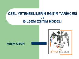 Bilsem Eğitim Modeli - Sivas Bilim ve Sanat Merkezi