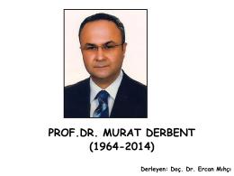PROF.DR. MURAT DERBENT - çocuk genetik hastalıkları derneği