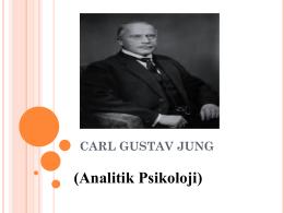 CARL GUSTAV JUNG (Analitik Psikoloji)