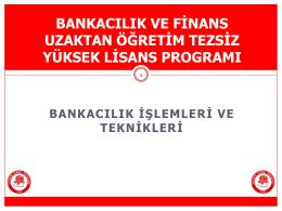 Bankacılık İşlemleri ve Teknikleri ders sunumu 3