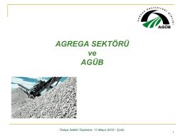 AGUB Genel Sunum-09052015 - Agrega Üreticileri Birliği