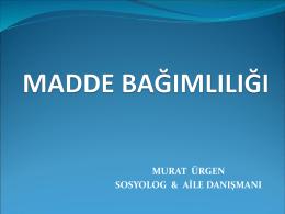 Madde Bağımlılığı Murat ÜRGEN