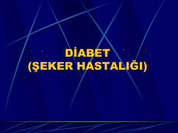 DİYABET (ŞEKER HASTALIĞI)