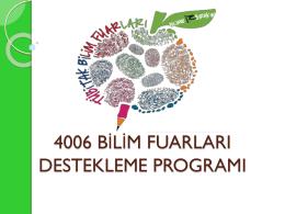 4006 bilim fuarları destekleme programı