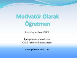 Motivatör Olarak Öğretmen - Psikolojik Danışman Suat ESER