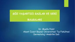 7-Göz Yaşartıcı Gazlar Ve Deri Bulguları. Dr. Mualla Polat