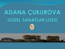 tanıtım sunusu - Adana Çukurova Güzel Sanatlar Lisesi