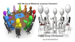 Ayşe KARAGÖZOĞLU - Odak Grup Görüşmesi