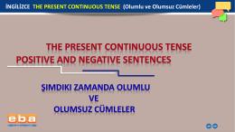 İNGİLİZCE THE PRESENT CONTINUOUS TENSE (Olumlu ve