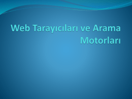 Web Tarayıcıları ve Arama Motorları Sunusu