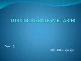 """""""Türk Modernleşme Tarihi"""" ders notları 5 için tıklayınız."""