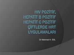 MEHMET İDİL – HIV pozİtİf,Hepatİt B pozİtİf Hepatİt C pozİtİf çİftlerde