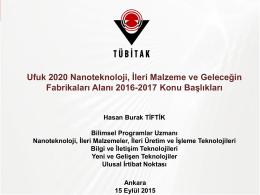 Ufuk 2020 Nanoteknoloji, İleri Malzeme ve Geleceğin Fabrikaları