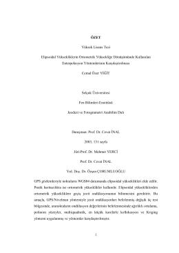 i ÖZET Yüksek Lisans Tezi Elipsoidal Yüksekliklerin Ortometrik