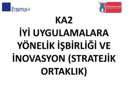 KA2 İyi Uygullamalara Yönelik İşbirliği ve İnovasyon