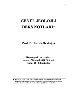 GENEL JEOLOJİ-I DERS NOTLARI* Prof. Dr. Faruk Ocakoğlu