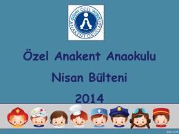 Özel Anakent Anaokulu Nisan Bülteni 2014