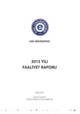 2013 yılı faaliyet raporu - Ege Üniversitesi Strateji Geliştirme Daire