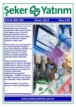 AYLIK BÜLTEN Nisan 2014 Sayı:199 www.sekeryatirim.com.tr