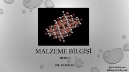 MALZEME BİLGİSİ - Yrd.Doç.Dr.Fatih AY