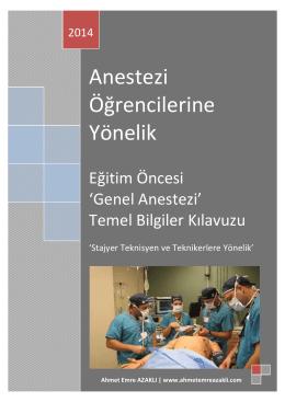 Anesteziyoloji Stajı Temel Bilgiler Kılavuzu / Ahmet Emre AZAKLI