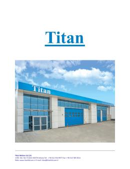 Titan Makina Ltd. Şti. 1160. Sok. No: 9 Ostim 06370 Ankara Tel: + 90