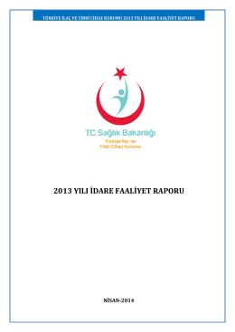 2013 yılı idare faaliyet raporu - İlaç ve Eczacılık Genel Müdürlüğü